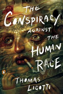 So I Just Read The Conspiracy Against the Human Race…